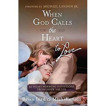 When God Calls the Heart to Love - 30 Heartwarming Devotions from Hope