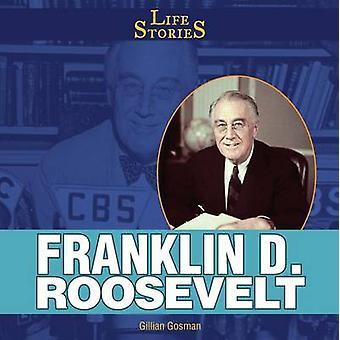 Franklin D. Roosevelt by Gillian Gosman - 9781448831791 Book