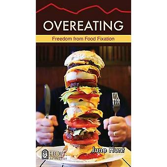 Overeating - Freedom from Food Fixation by June Hunt - 9781596369467 B