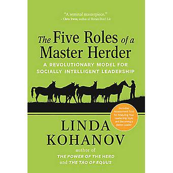 The Five Roles of a Master Herder - A Revolutionary Model for Socially