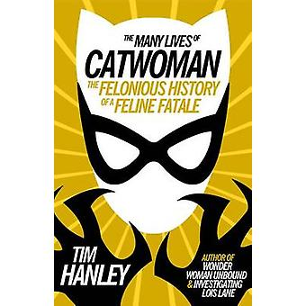 The Many Lives of Catwoman - The Felonious History of a Feline Fatale