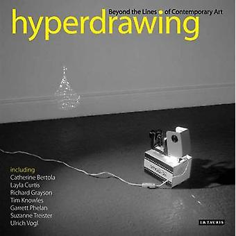 Hyperdrawing - Beyond the Lines of Contemporary Art by Russell Marshal