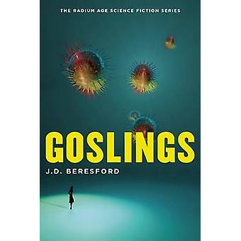 Goslings (Anniversary edition) by J. D. Beresford - Astra Taylor - 97