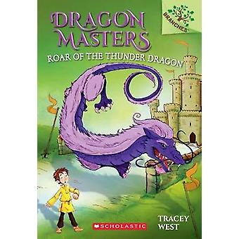 Roar of the Thunder Dragon by Tracey West - 9780606406680 Book