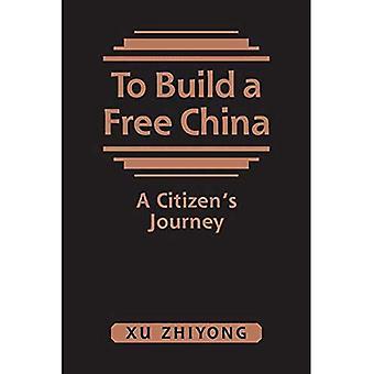 Construire une Chine libre : un voyage citoyen