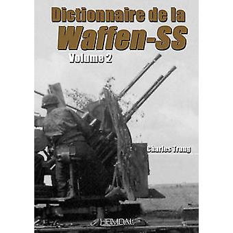 Dictionnaire De La Waffen-SS - Tome 2 by Charles Trang - 9782840482826