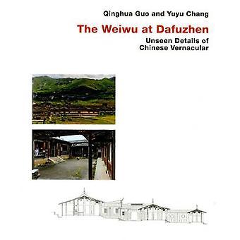 Chinese Vernacular / The Weiwu at Dafuzhen by Qinghua Guo - Yuyu Chan