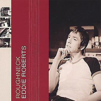 Eddie Roberts - Roughneck [CD] USA import