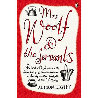 Frau Woolf und die Diener von Alison Licht