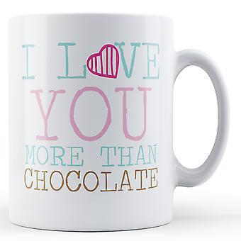 Dekorative skriver jeg elsker dig mere end chokolade - trykt krus