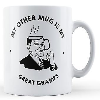 My Other Mug Is My Great Gramps - Printed Mug