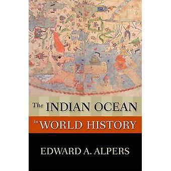 De Indische Oceaan in de wereldgeschiedenis door Edward A. Alpers - 9780195337877