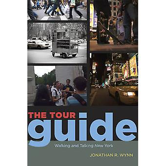 The Tour Guide - Walking and Talking New York by Jonathan R. Wynn - 97