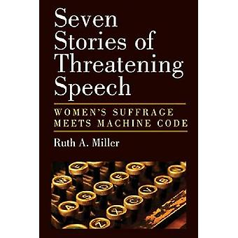 Seven Stories of Threatening Speech - Women's Suffrage Meets Machine C
