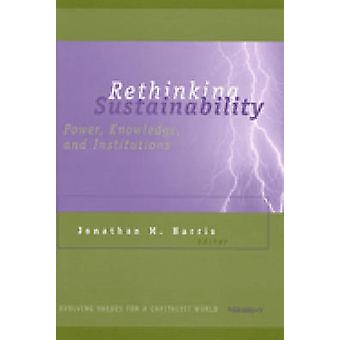 Rethinking Sustainability - Power - Knowledge - and Institutions (New