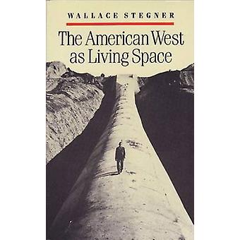 The American West as Living Space by Wallace Stegner - 9780472063758