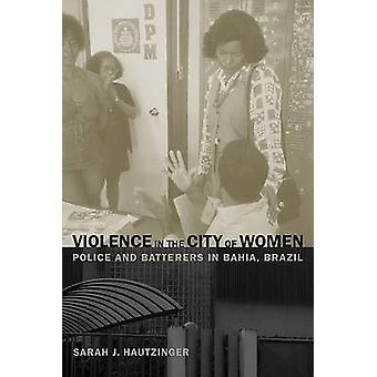 Vold i byen av kvinner - politiet og Batterers i Bahia - Brasil
