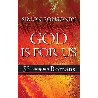 God is for Us - 52 Readings from Romans by Simon Ponsonby - 9780857216