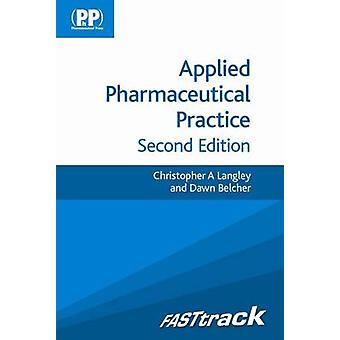 FASTtrack - Applied Pharmaceutical Practice (2nd Revised edition) by C