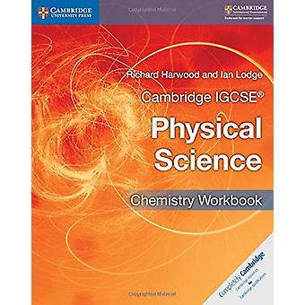 Cambridge IGCSE Physical Science Chemistry Workbook by Richard Harwoo