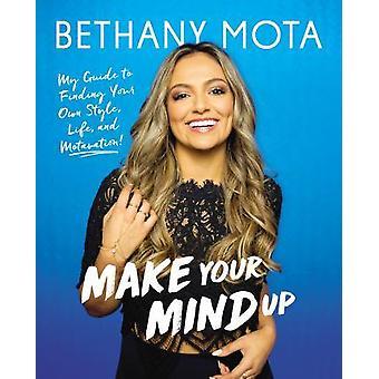 Machen Sie Ihren Geist auf von Bethany Mota - 9781780896502 Buch