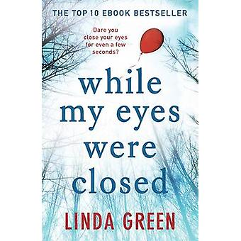 While My Eyes Were Closed by Linda Green - 9781784292812 Book
