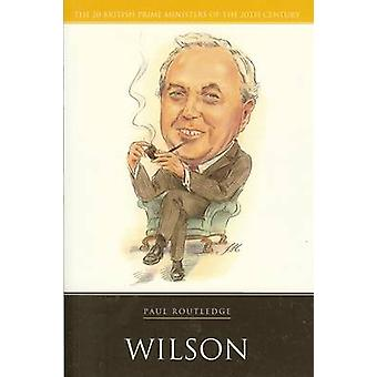 Wilson by Paul Routledge - 9781904950684 Book