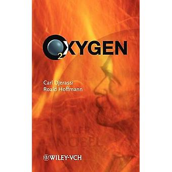 Oxygen - Ein Stuck in Zwei Akten by Roald Hoffmann - 9783527304608 Book