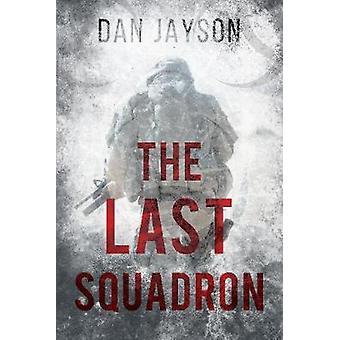 The Last Squadron by Dan Jayson - 9781788033275 Book