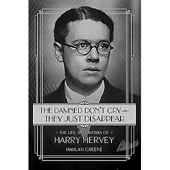 The Damned Don't Cry-de bara försvinner - liv och verk av Harry