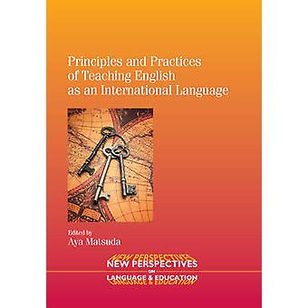 Principles and Practices of Teaching English as an International Lang