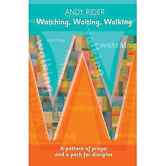 Watching, Waiting, Walking