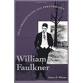William Faulkner: Egen presentasjon og ytelse