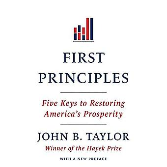 First Principles: Five Keys to Restoring America's Prosperity