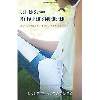 Brev från min fars mördare: en resa av förlåtelse