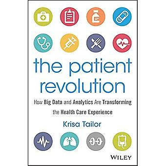The Patient Revolution: How Big Data and Analytics are Transforming the Health Care Experience (Wiley and SAS...