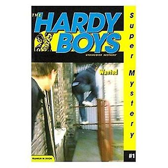 Wanted: (Hardy Boys: Undercover Brothers Super Mystery)