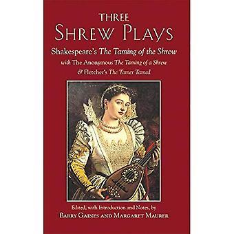 Drei Spitzmaus spielt: Der Widerspenstigen Zähmung Shakespeare's; mit den anonymen ist der Widerspenstigen Zähmung und Fletcher die Tamer gezähmt