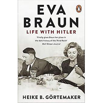Eva Braun: Życie z Hitlerem