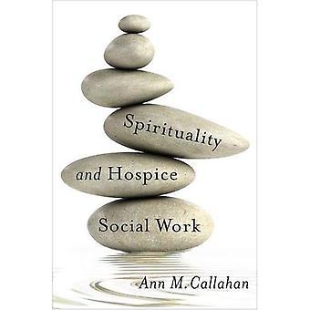 Spiritualità e lavoro sociale Hospice (fine della vita Care: una serie)