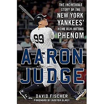 Aaron Judge: The Incredible� Story of the New York Yankees' Home Run-Hitting Phenom