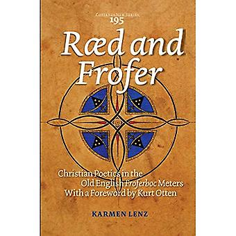 Rad and Frofer: Christian Poetics in the Old English� Froferboc Meters (Costerus NS)