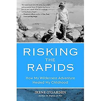 Risking the Rapids: How My� Wilderness Adventure Healed� My Childhood