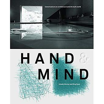 Hand and Mind: Exchanges on architecture and the built world