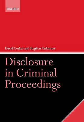 Disclosure in Criminal Proceedings by Corker & David