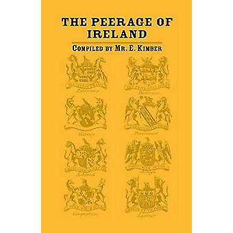 The Peerage of Ireland by Kimber