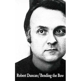 Bending the Bow by Duncan & Robert