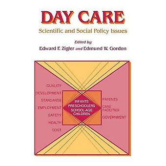 Day Care Scientific and Social Policy Issues by Zigler & Edward