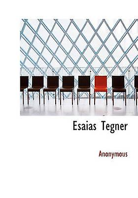 Esaias Tegnr by Anonymous & .