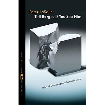 Tell Borges If You See Him by Lasalle & Peter